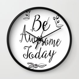 Be Awesome Today - Typography Design Wall Clock