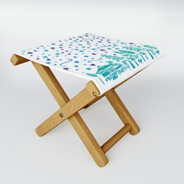 You Remind Me Of Home Folding Stool