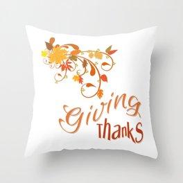 Giving Thanks Throw Pillow