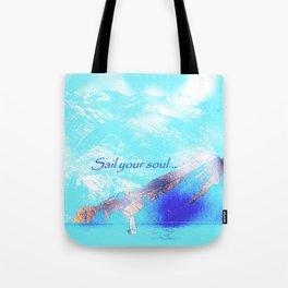 Sail your soul Tote Bag