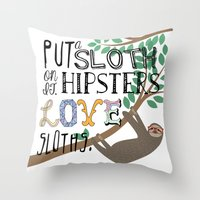 sloths Throw Pillows featuring Hipsters Love Sloths by Katy Souders