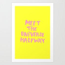 Meet The Universe Halfway Art Print