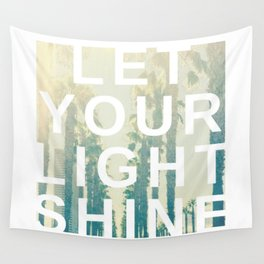 Let your light shine Wall Tapestry