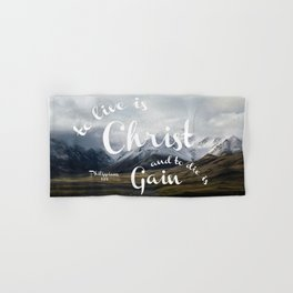 To Live is Christ and to Die is Gain Philippians 1:21 Typography Bible Landscape Art Hand & Bath Towel