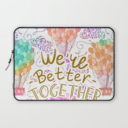 Better Together Laptop Sleeve