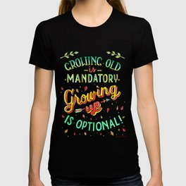 Growing Old/Growing Up T-shirt