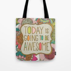Today is going to be awesome Tote Bag