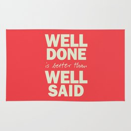 Well done is better than well said, inspirational Benjamin Franklin quote for motivation, work hard Rug