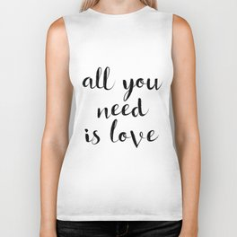 """Love Quote """"All you need is love"""" Valentines Day One Year anniversary 1 Year anniversary Biker Tank"""