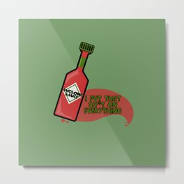Awesome Sauce I Put That Sh*t on Everything Metal Print