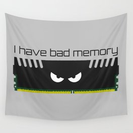 I have bad memory RAM Wall Tapestry