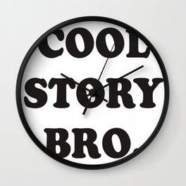 Cool Story Bro.  Wall Clock