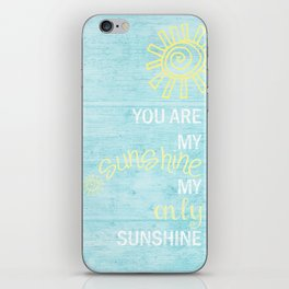YOU ARE MY SUNSHINE iPhone Skin