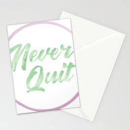 Never Quit Saying Stationery Cards