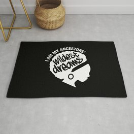 I Am My Ancestors' Wildest Dreams Rug