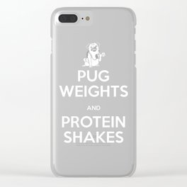 Pug Weights and Protein Shakes Clear iPhone Case