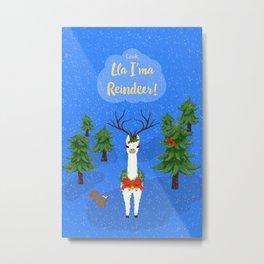 Lla I'ma Reindeer Metal Print
