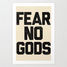 Fear No Gods Art Print