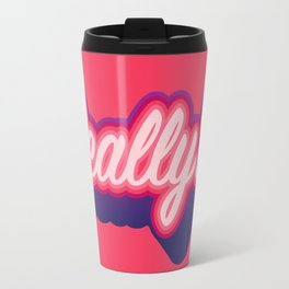 Really Travel Mug