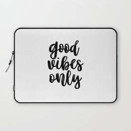 Good Vibes Only, Office Wall Art, Black And White, Motivational Quote, Inspirational Quote Laptop Sleeve