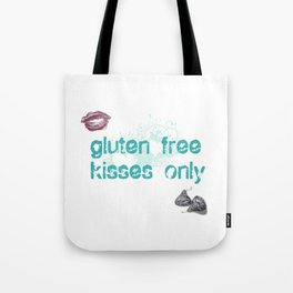 Gluten Free Kisses Only! Tote Bag