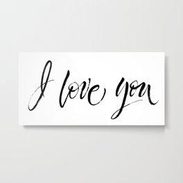 I Love You. Dry brush lettering. Modern calligraphy Metal Print