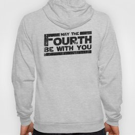 May the fourth be with you Hoody