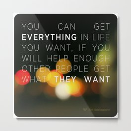 Want Everything? Metal Print