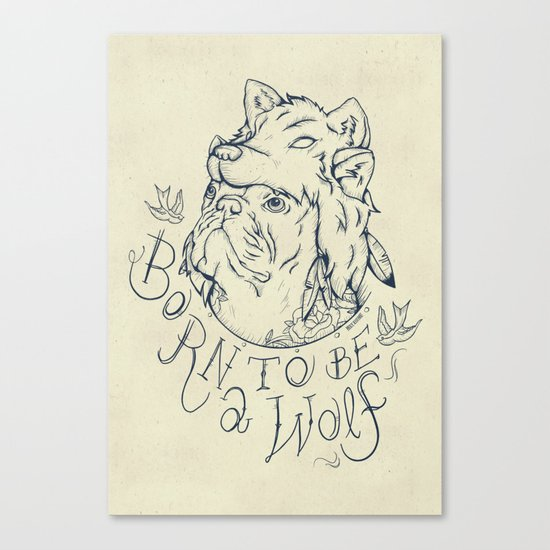 Born to be a Wolf Canvas Print