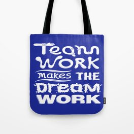 Team Work makes the dream work Inspirational Motivational Quote typography Design Tote Bag