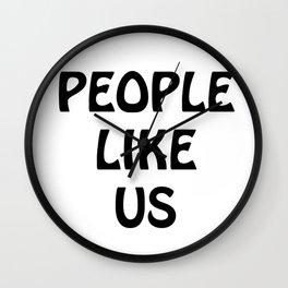 People Like Us No. 5 Wall Clock