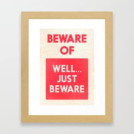 Beware of well just beware, safety hazard, gift ideas, dog, man cave, warning signal, vintage sign Framed Art Print