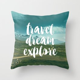 Travel, Dream, Explore Throw Pillow
