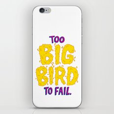 TOO BIG BIRD TO FAIL iPhone & iPod Skin