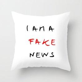 I am fake news Throw Pillow