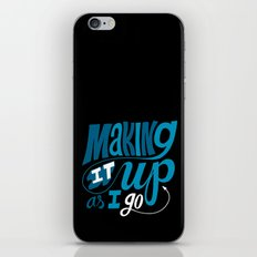 Making It Up As I Go iPhone & iPod Skin