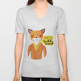Because I'm a Wild Animal Unisex V-Neck
