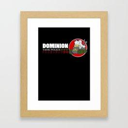 Dominion Tank Police  Framed Art Print