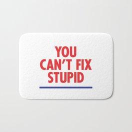You Can't Fix Stupid Bath Mat