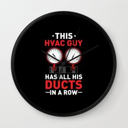 HVAC Contractors Have Their Ducts In A Row Wall Clock
