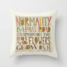 Normality is a Paved Road...(Grow Free Series) Throw Pillow