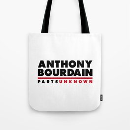 ANTHONY BOURDAIN - PARTS UNKNOWN Tote Bag