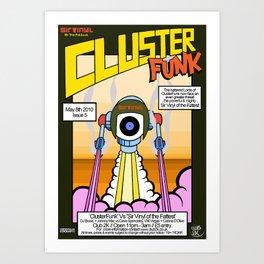 ClusterFunk vs Sir Vinyl of the Fattest Art Print