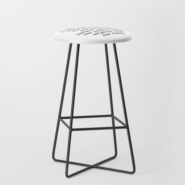 And one day she discovered that she was fierce and strong Bar Stool