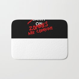 Keep Calm And Run Zombies Are Coming Bath Mat