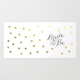 bride to be mug Art Print