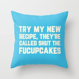 Shut The Fucupcakes Funny Quote Throw Pillow