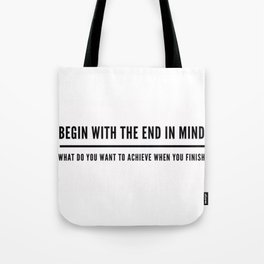 Begin With The End In Mind Tote Bag