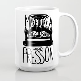 Make Like a Bookbinder and Press On Coffee Mug
