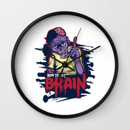 A Unique Detailed Zombie Tee For Yourself? Here's An Awesome T-shirt Saying How To Get Brain? Design Wall Clock